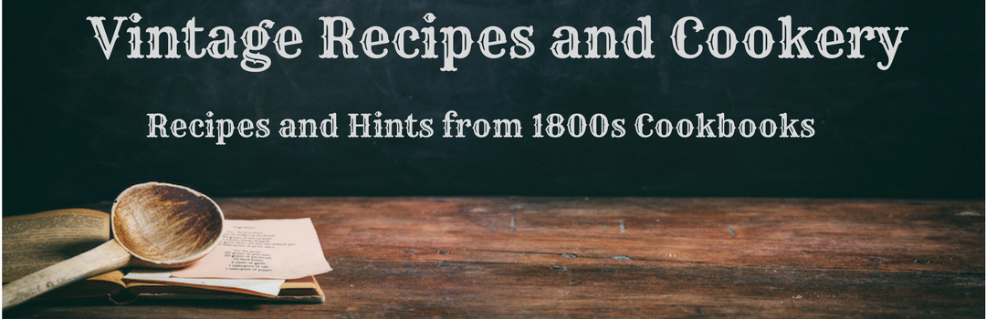 Vintage Recipes and Cookery